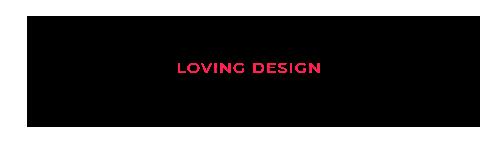 Loving Design